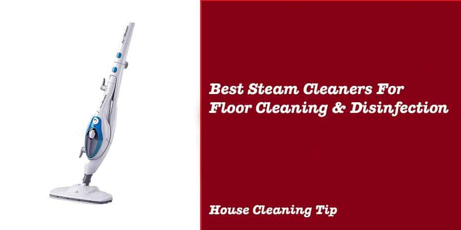 Best Steam Cleaners For Tile Floor