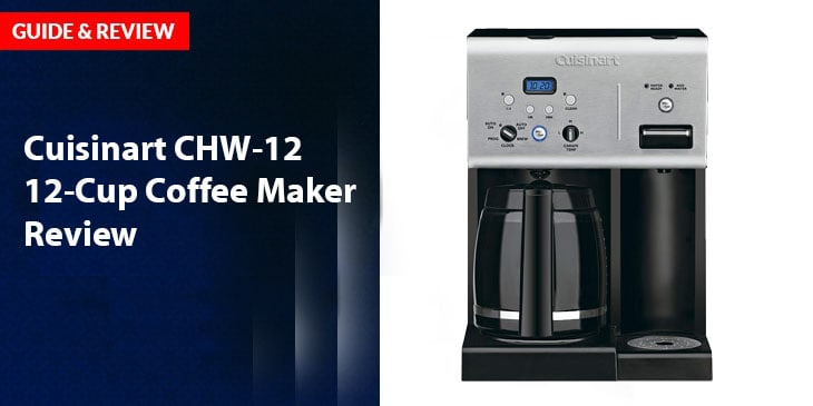 Cuisinart CHW-12 12-Cup Coffee Maker Review
