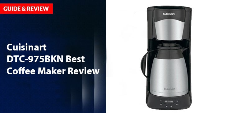 Cuisinart DTC-975BKN Best Coffee Maker Review