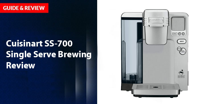 Cuisinart SS-700 Single Serve Brewing Review