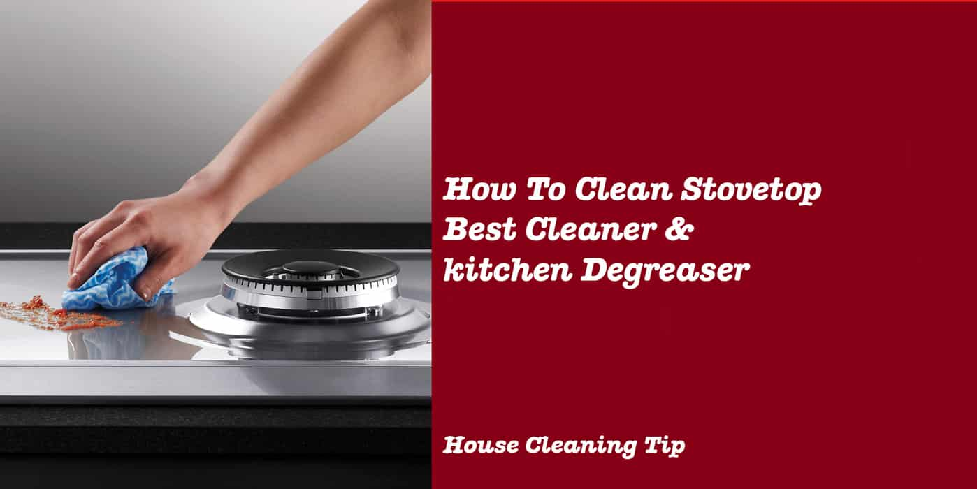How To Clean Stovetop Best Cleaner & kitchen Degreaser