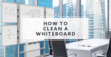 How To Clean Dry Erase Board Like New